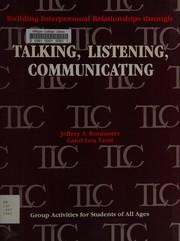 Building interpersonal relationships through talking, listening, communicating