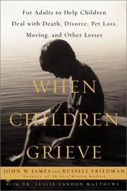 Cover of: When Children Grieve: For Adults to Help Children Deal With Death, Divorce, Pet Loss, Moving, and Other Losses