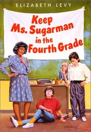 Cover of: Keep Ms. Sugarman in the fourth grade