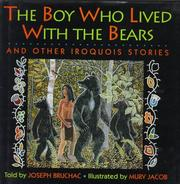 Cover of: The boy who lived with the bears: and other Iroquois stories