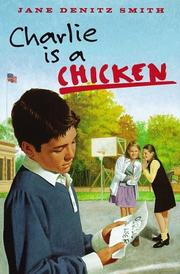Cover of: Charlie is a chicken | Jane Denitz Smith