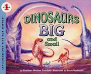 Cover of: Dinosaurs big and small