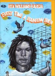 Cover of: Every time a rainbow dies | Rita Williams-Garcia