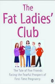 Cover of: The Fat Ladies' Club | Hilary Gardener, Andrea Bettridge, Sarah Groves, Annette Jones, Lyndsey Lawrence