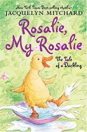 Cover of: Rosalie, my Rosalie: the tail of a duckling