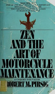 Zen and the Art of Motorcycle Maintenance by Robert M. Pirsig,  , Robert M. Pirsig, Roberty M. Pirsig, Robert Pirsig