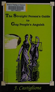 The Straight Persons Guide to Gay Peoples Anguish