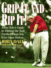 Cover of: Grip It and Rip It | John Daly