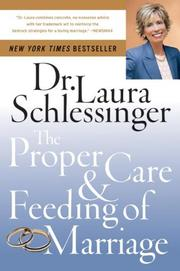 Cover of: The Proper Care and Feeding of Marriage | Dr. Laura Schlessinger