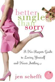 Cover of: Better Single Than Sorry | Jen Schefft