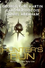 Cover of: Hunter's Run | George R.R. Martin, Gardner Dozois, Daniel Abraham