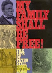 Cover of: My Family Shall Be Free: The Life of Peter Still
