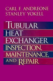 Cover of: Tubular heat exchanger inspection, maintenance, and repair | Carl F. Andreone