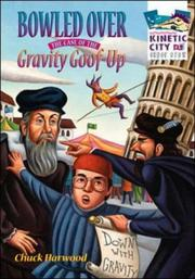 Cover of: Bowled Over; The Case of the Gravity Goof-Up (Kinetic City Super Crew series) | Chuck Harwood