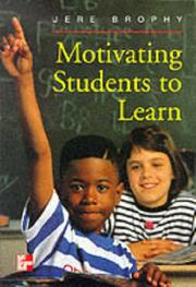 Cover of: Motivating students to learn | Jere E. Brophy