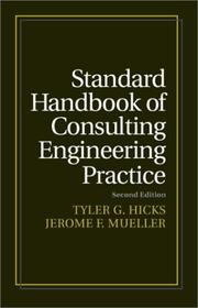 Cover of: Standard handbook of consulting engineering practice: starting, staffing, expanding, and prospering in your own consulting business