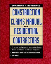 Cover of: Construction claims manual for residential contractors | Jonathan F. Hutchings