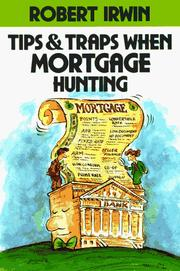 Cover of: Tips and traps when mortgage hunting