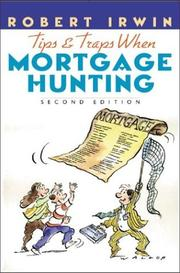 Cover of: Tips and Traps When Mortgage Hunting 2/e | Robert Irwin