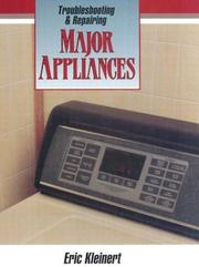 Cover of: Troubleshooting and repairing major appliances | Eric Kleinert