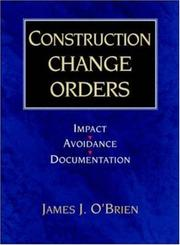 Cover of: Construction change orders: impact, avoidance, documentation