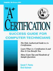 Cover of: A+ certification success guide