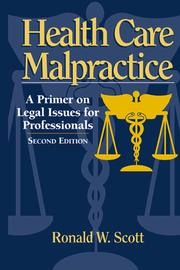 Health care malpractice by Ronald W. Scott