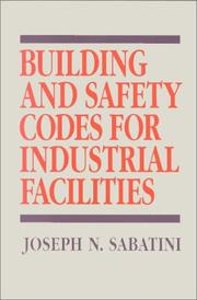 Cover of: Building and safety codes for industrial facilities | Joseph N. Sabatini