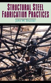 Cover of: Structural steel fabrication practices | John W. Shuster