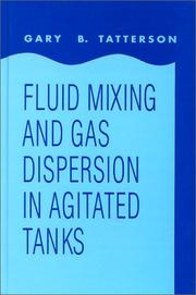 Cover of: Fluid mixing and gas dispersion in agitated tanks | Gary B. Tatterson