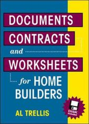 Cover of: Documents, contracts, and worksheets for home builders | Alan R. Trellis