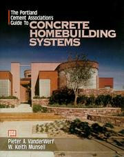 The Portland Cement Association's guide to concrete homebuilding systems by Pieter A. VanderWerf