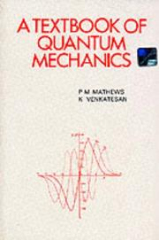 Cover of: A Textbook of quantum mechanics | Piravonu Mathews Mathews