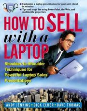 How to Sell with a Laptop; Shoulder to Shoulder Techniques for Powerful Laptop Sales Presentations by Andrew P Jenkins, Dick Elder, Dave Thomas