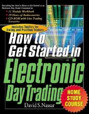 Cover of: The How to Get Started in Electronic Day Trading Home Study Course | David S. Nassar