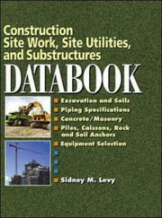 Cover of: Construction Site Work, Site Utilities and Substructures Databook | Sidney M. Levy