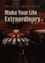 Make your life extraordinary!