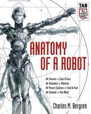 Cover of: Anatomy of a Robot (TAB Robotics) | Charles M. Bergren