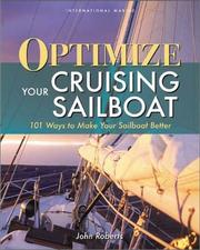 Cover of: Optimize Your Cruising Sailboat  | John Roberts