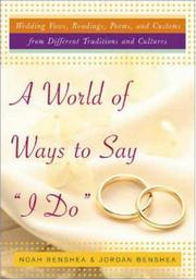 Cover of: A World of Ways to Say I Do  | Noah benShea