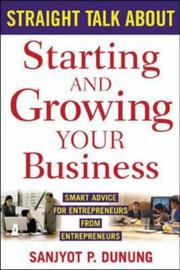Cover of: Straight Talk About Starting and Growing Your Business