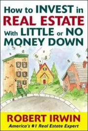 Cover of: How to Invest in Real Estate With Little or No Money Down