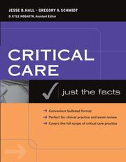 Cover of: Just the Facts in Critical Care Medicine (McGraw-Hill Just the Facts) | Jesse B. Hall