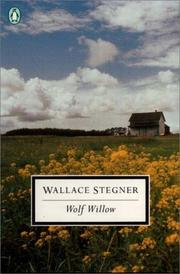 Cover of: Wolf willow: a history, a story, and a memory of the last plains frontier
