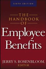 Cover of: The Handbook of Employee Benefits | Jerry S. Rosenbloom