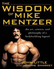 The Wisdom of Mike Mentzer by John R. Little, Joanne Sharkey