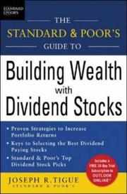 Cover of: The Standard & Poor's guide to building wealth with dividend stocks