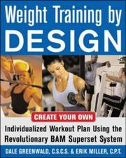 Cover of: Weight Training By Design | Dale Greenwald