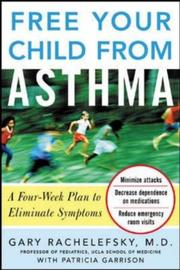 Cover of: Free your child from asthma | Gary Rachelefsky
