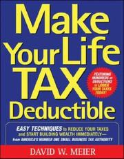 Cover of: Make your life tax deductible | David W. Meier
